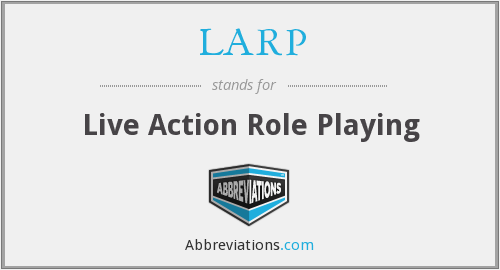 What does LARP stand for?
