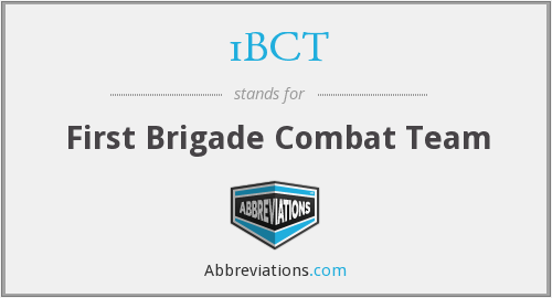 What does 1BCT stand for?