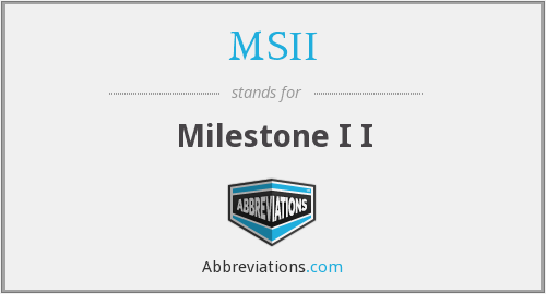 What does MSII stand for?