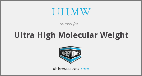 What does UHMW stand for?