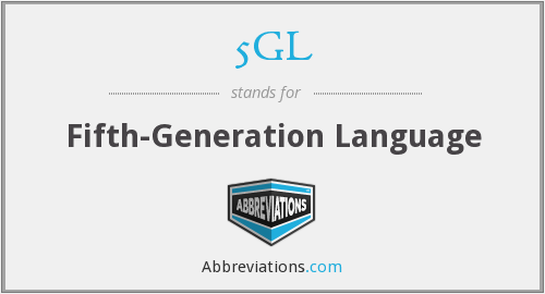 What does 5GL stand for?