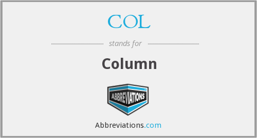 What does COL stand for?