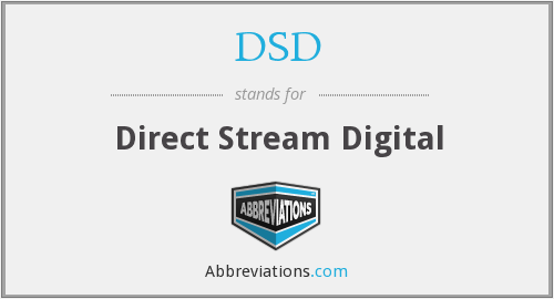 What does DSD stand for?