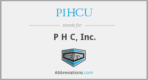 What does PIHCU stand for?