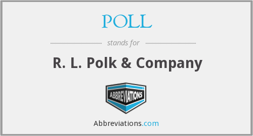 What does POLL stand for?