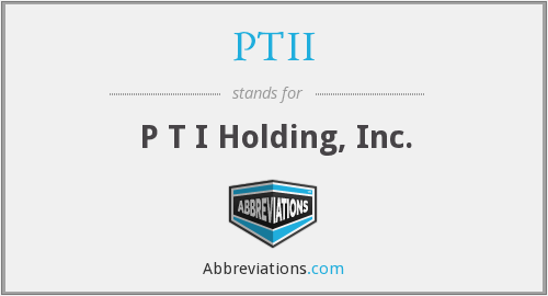 What does PTII stand for?