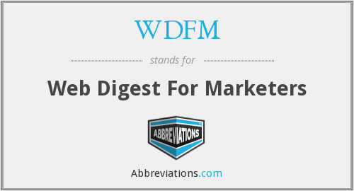 What does WDFM stand for?