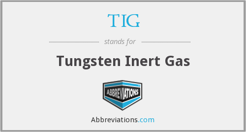 What does TIG stand for?