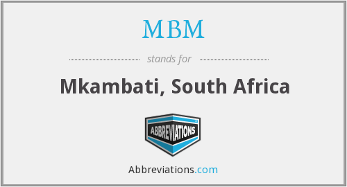 What does MBM stand for?