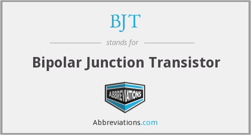 What does BJT stand for?