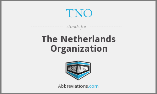 What does TNO stand for?
