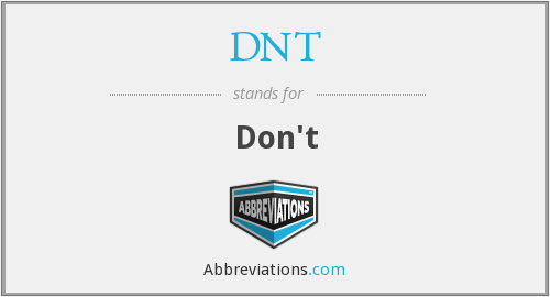 What does DNT stand for?