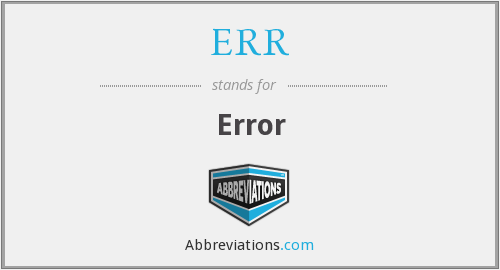What does ERR stand for?