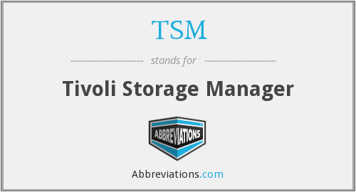 What does TSM stand for?