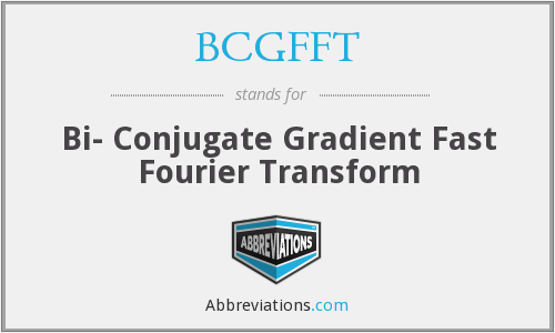 What does BCGFFT stand for?