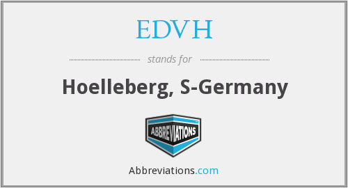 What does EDVH stand for?