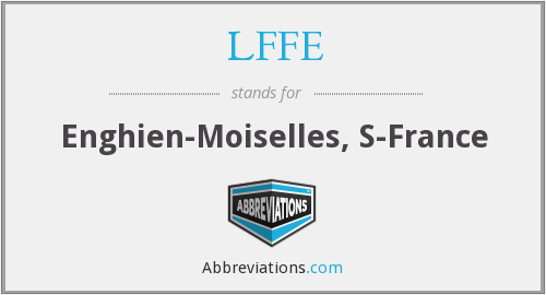 What does LFFE stand for?