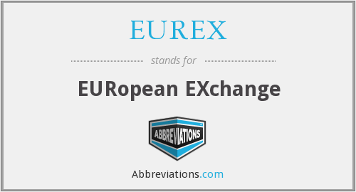 What does EUREX stand for?