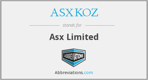 What does ASXKOZ stand for?