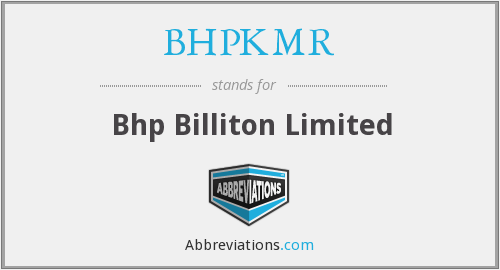 What does BHPKMR stand for?