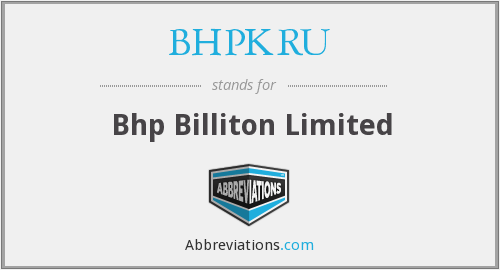 What does BHPKRU stand for?