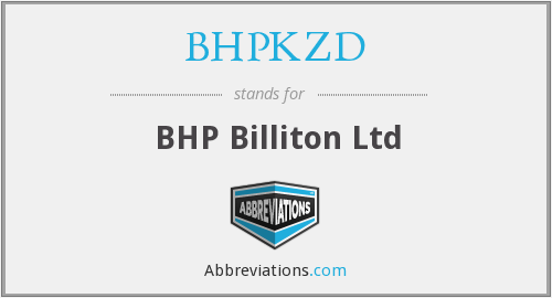 What does BHPKZD stand for?