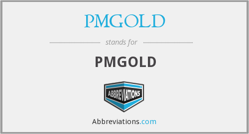 What does PMGOLD stand for?