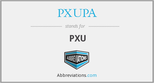 What does PXUPA stand for?