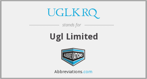 What does UGLKRQ stand for?