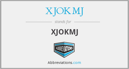What does XJOKMJ stand for?