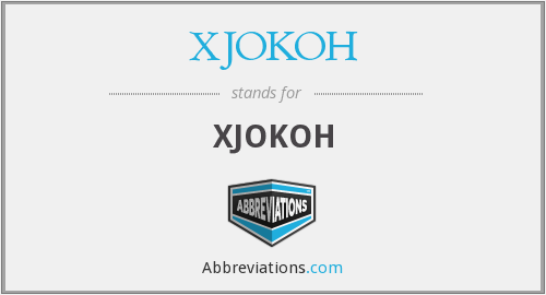 What does XJOKOH stand for?