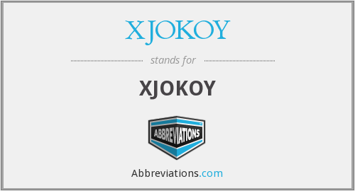 What does XJOKOY stand for?