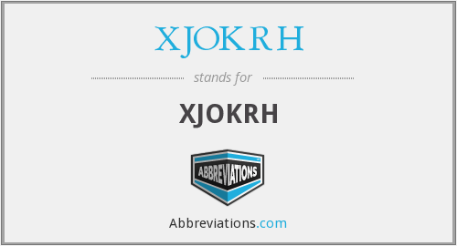 What does XJOKRH stand for?
