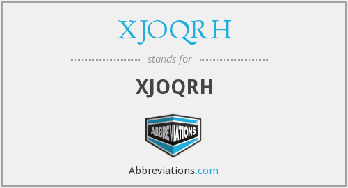 What does XJOQRH stand for?