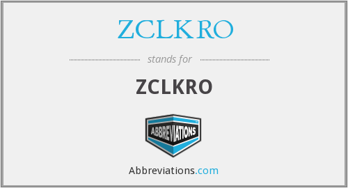 What does ZCLKRO stand for?