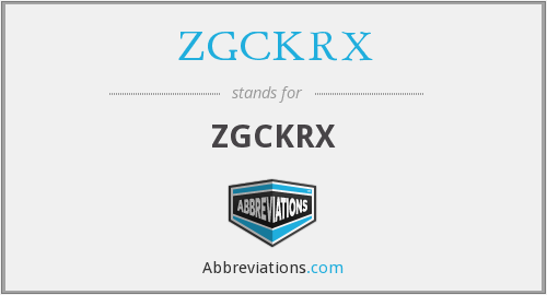 What does ZGCKRX stand for?