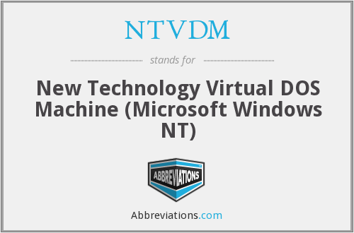 What does NTVDM stand for?