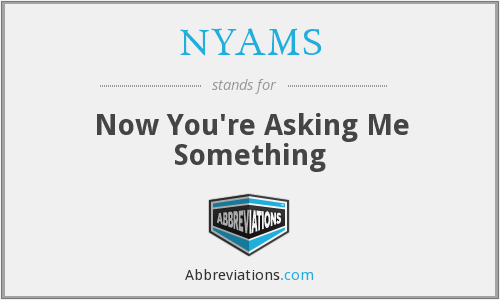 What does NYAMS stand for?