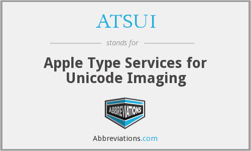 What does ATSUI stand for?