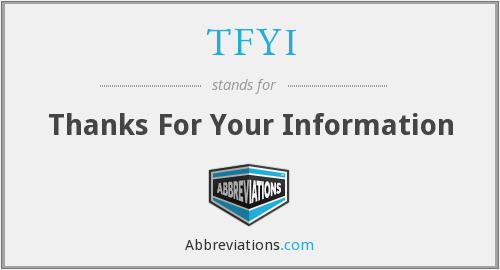 What does TFYI stand for?