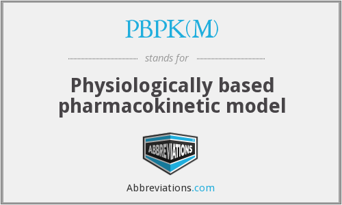 What does PBPK(M) stand for?