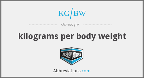 What does KG/BW stand for?