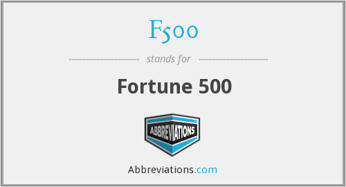 What does F500 stand for?