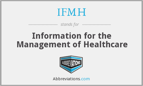 What does IFMH stand for?