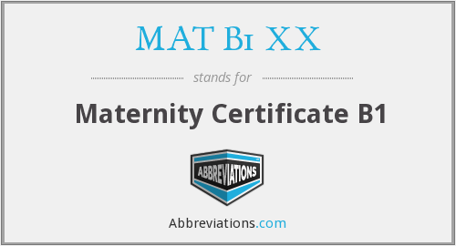 What does MAT B1 XX stand for?
