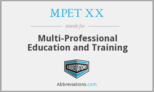 What does MPET XX stand for?