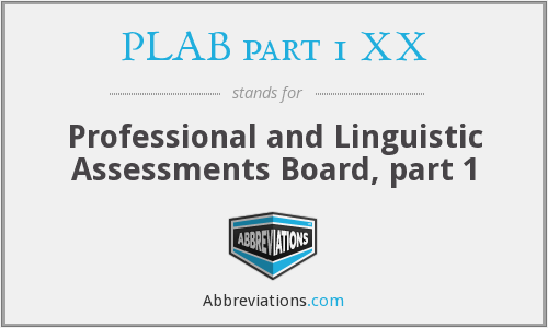 What does PLAB PART 1 XX stand for?