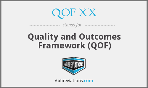 What does QOF XX stand for?