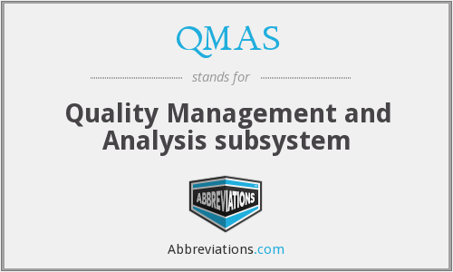 What does QMAS stand for?
