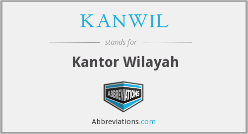 What does KANWIL stand for?